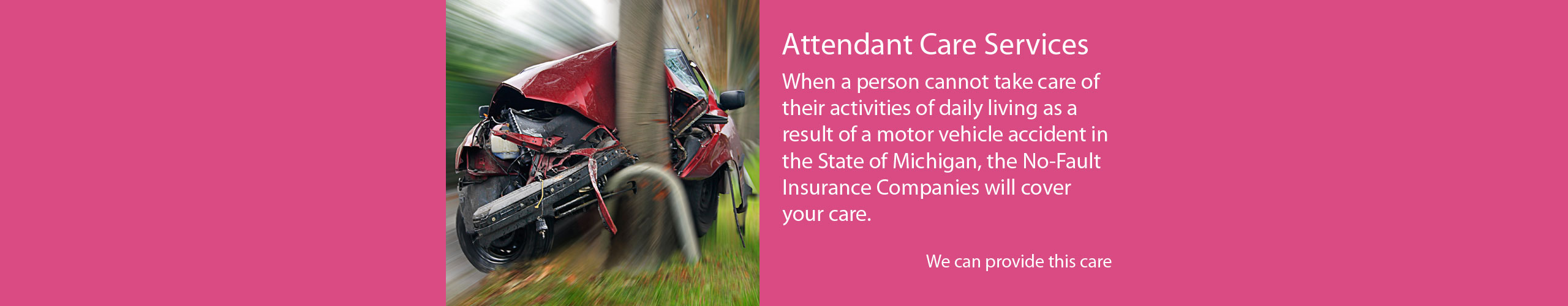 Attendant Care Services after an Motor Vehicle Accident
