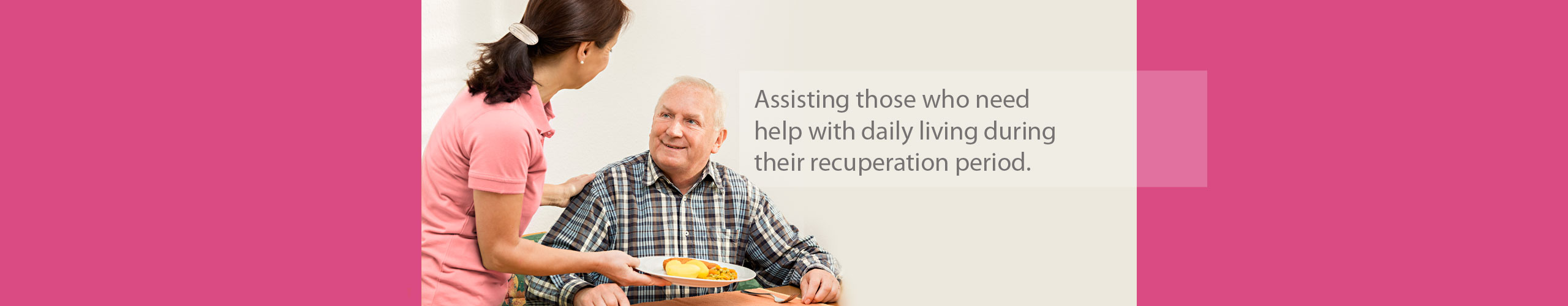 Assisting those who need help with daily living during their recuperation period
